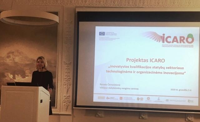 """2019-12-09 Projekto """"Inovatyvios kvalifikacijos statybų sektoriaus technologinės ir organizacinės naujovės/ICARO """"/ renginys."""